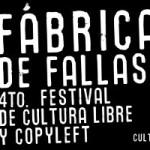 Fábrica de Fallas, cuarto Festival de Cultura Libre y Copyleft